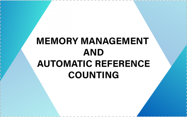 Automatic Reference Counting (ARC) and Memory Management in Swift