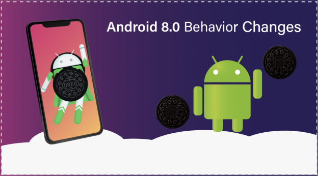 Android 8.0 Behavior Changes