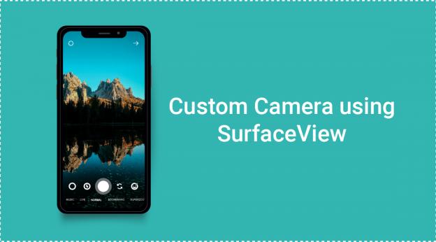 Custom Camera using SurfaceView