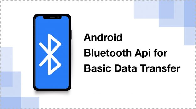 Blutooth API Basic Data Transfer