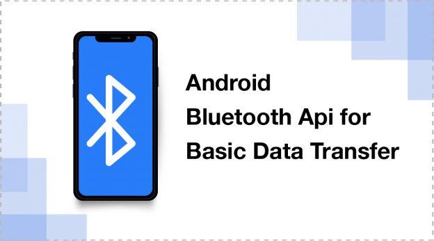 Blutooth API Basic Data Transfer