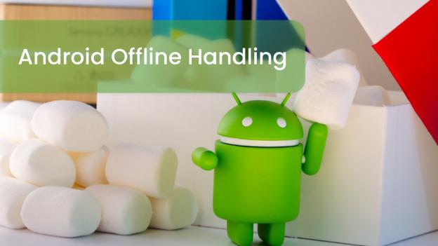 android offline handling innovationm blog